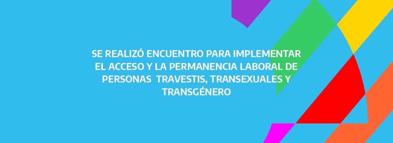 Se realizó encuentro para implementar en Salud el acceso y la permanencia  laboral de personas travestis, transexuales y transgénero | Argentina.gob.ar