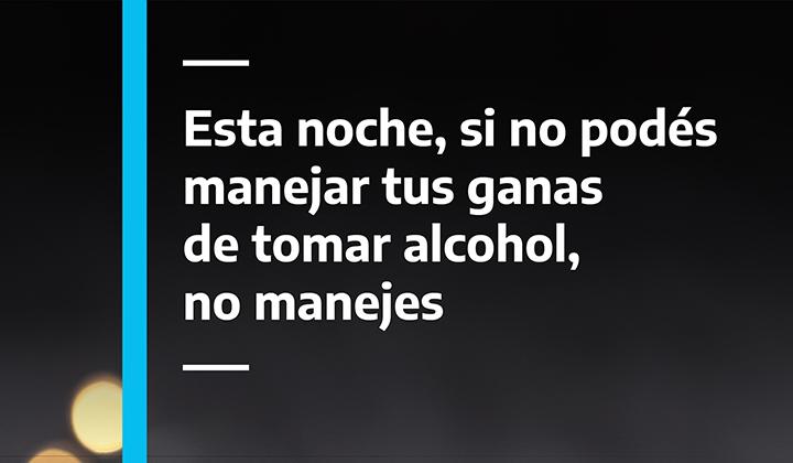 Esta noche, si no podés manejar tus ganas de tomar alcohol, no manejes