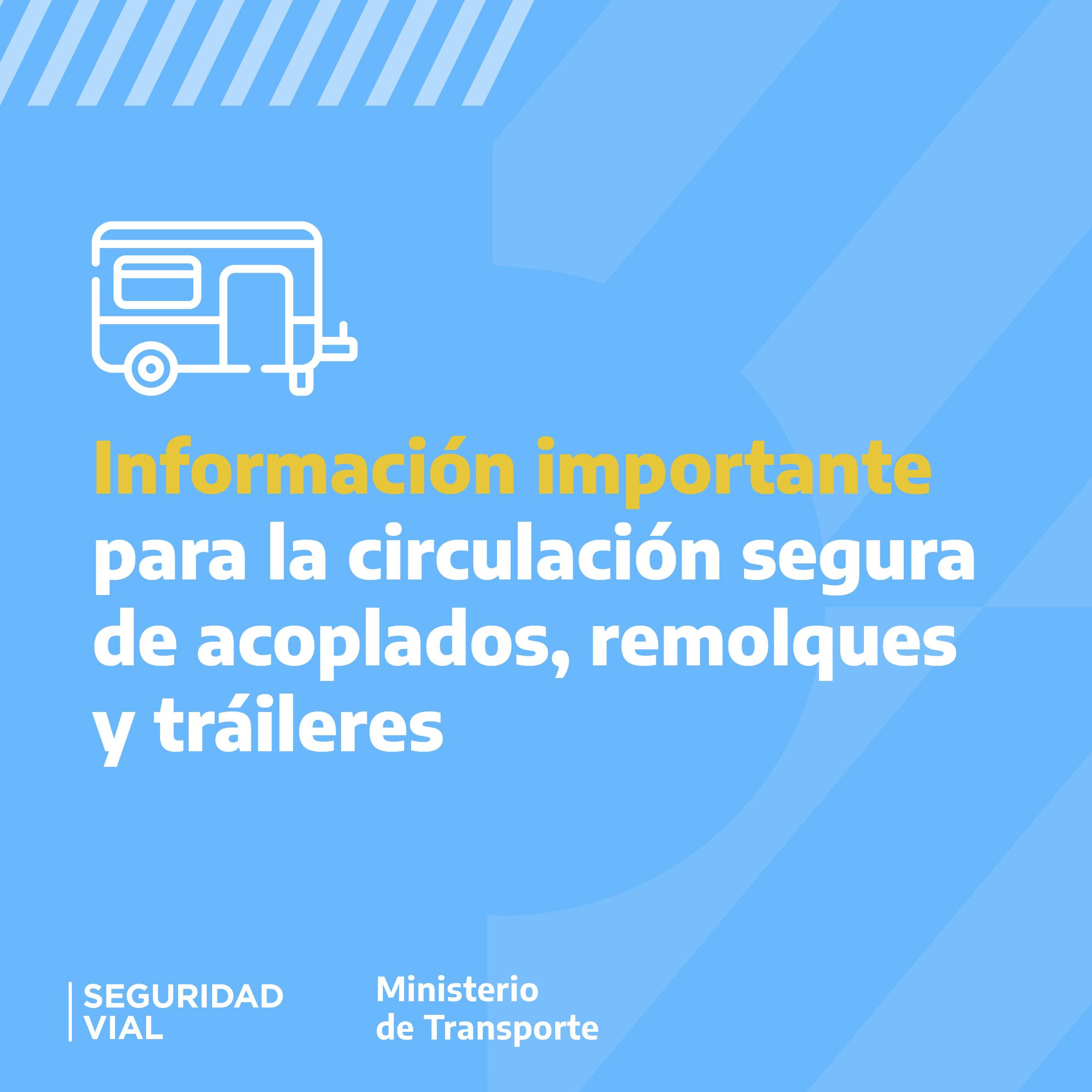 Información importante para la circulación segura de acoplados, remolques y tráileres